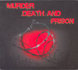 Death Murder and Prison