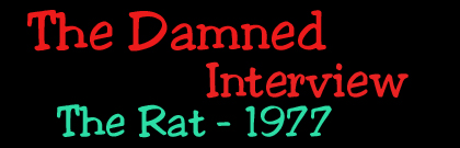 The Damned Interview down in the Rat in 1977