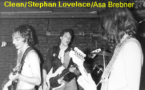 Clean and Stephan Lovelace and maybe Asa Brebner at THE RAT ...real early