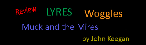 Lyres Woggles and Muck
